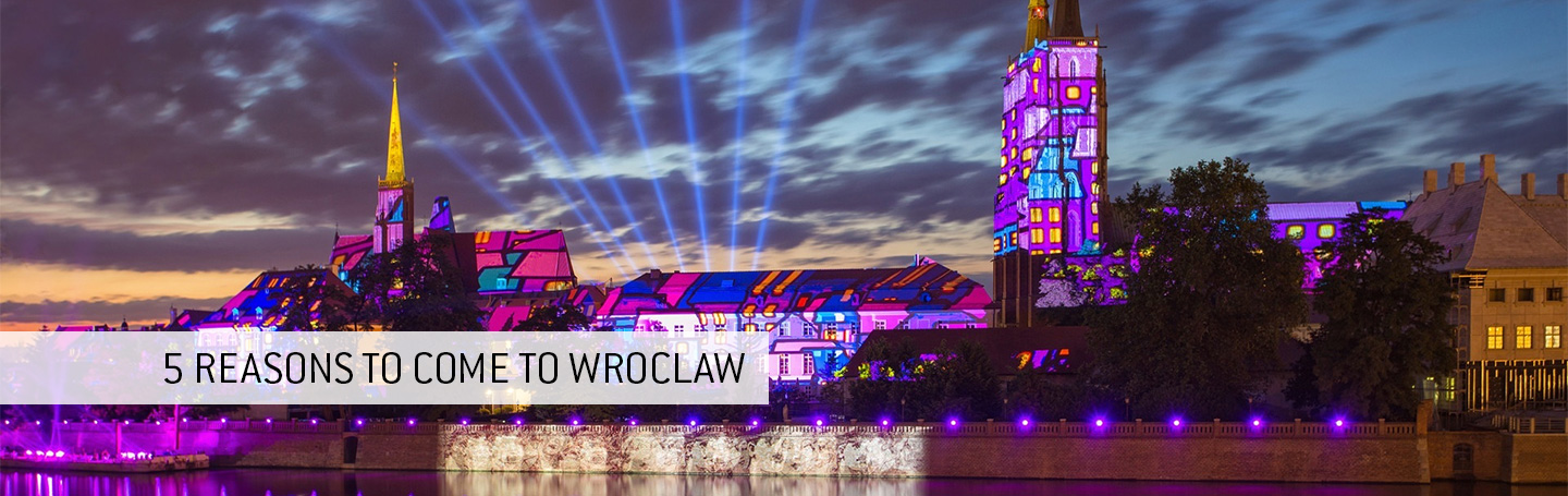 Five reasons to come to Wrocław